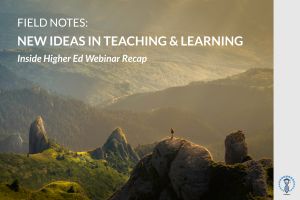 Field Notes - Inside Higher Ed Webinar Recap